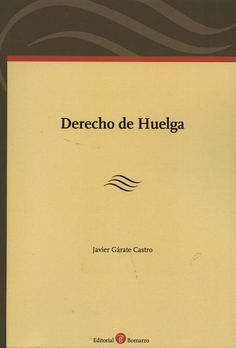 Derecho de huelga / Javier Gárate Castro