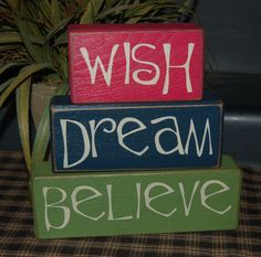Wish DREAM Believe IMAGINE Sing DANCE Giggle Girls Inspirational Words Wood Sign Shelf Blocks Primitive Country Rustic Home Decor Gift. $26.95, via Etsy.