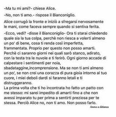 Alice nel paese delle meraviglie #frase Song Lyrics Wallpaper, Something To Remember, More Than Words, Powerful Words, Alice In Wonderland, Sentences, Quotations, Inspirational Quotes, Fandoms