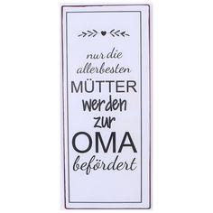 Das Deko Metallschild Nur die allerbesten Mütter werden zur Oma befördert ist ein schönes Deko Wandobjekt. Sei es für sich selber daheim oder als passendes Geschenk. Aufhängung: Auf der Rückseite befinden sich Metallösen, um dieses auf Nägelchen ander Wand aufhängen zu können. Auch ist es möglich das Deko Metallschild zum Beispiel mit einem Nylonfaden aufzuhängen. #dekoschild #metallschild #schwangerschaft #nachwuchs #oma #mutter #geschenkidee #sprüche Cover, Products, Decor, Pregnancy, Gifts, Nice Asses, Decoration, Dekoration, Inredning