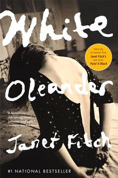 White Oleander by Janet Fitch. The movie just doesn't do this book justice. One of my favorite books of all time.