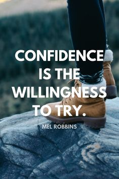 """""""CONFIDENCE IS THE WILLINGNESS TO TRY."""" - Mel Robbins inspirational quote on confidence from 5 Min Fri on the School of Greatness podcast"""