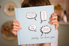 """Daddy, we love you"" book for father's day. Fill digital book with pictures, then print it with lots of blank space and writing + drawing prompts for kids to fill out."