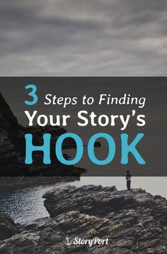 3 Steps to Finding Your Story's Hook
