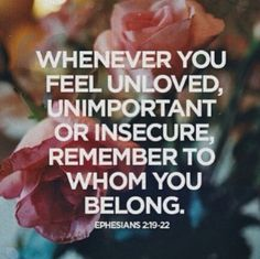 Your identity in Christ is greater than your need to feel loved, accepted, and valid.