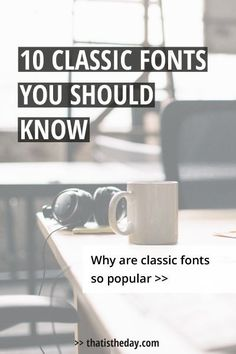 Why are classic fonts so popular? The answer is, they are timeless. Some of them were created in the 18th and 19th century and are still popular. You can find classic fonts in logo design, advertisements, or the newspaper. Many of them are already preinstalled on our computers. We use them every day. Our eyes are even trained to recognize them immediately upon seeing and I am sure you will recognize some on this list too   http://thatistheday.com