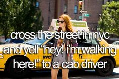 """Bucket List: Cross the street in NYC and yell """"Hey, I'm walking here"""" to a cab driver (Dustin Hoffman in Midnight Cowboy) LOL! One Day I Will, Maybe One Day, Bucket List Before I Die, Cab Driver, Summer Bucket Lists, Lets Do It, So Little Time, Getting Old, Things I Want"""