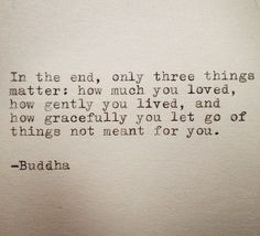 In the end, only 3 things matter........................