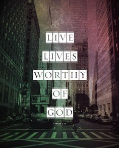 1Thess 2:12 how to live