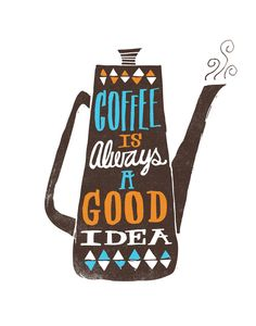 Yes. :: coffee is always a good idea Art Print