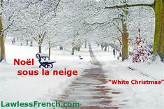"""Avez-vous passé Noël sous la neige? This classic #French expression might only apply to Christmas, but shorten it to """"sous la neige"""" and you can use it for a wider set of contexts. We look at a few examples in this lesson. #learnfrench #lawlessfrench"""