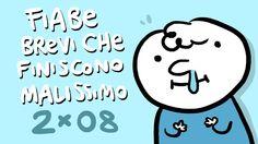 Mille versi per il grasso Muco (Serie 2) - FIABE BREVI CHE FINISCONO MAL...