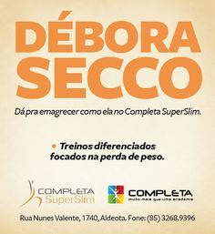 Anúncio - Academia Completa.    Veiculação nos principais jornais impressos do Ceará, sempre chamando atenção com o nome de uma personalidade da TV ou do esporte.