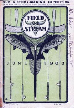 """June 1903 from """"Deconstructing Old Ads: Six Decades of Field & Stream Covers"""""""