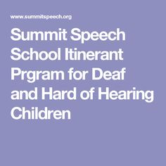 Summit Speech School Itinerant Prgram for Deaf and Hard of Hearing Children