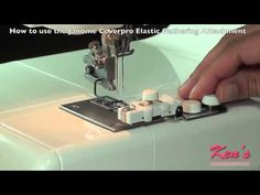 How to use the Janome Coverpro Elastic Attachment - YouTube