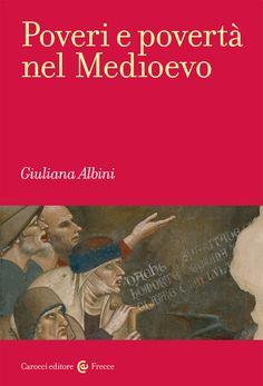 Libreria Medievale: Poveri e povertà nel Medioevo