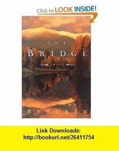 The Bridge (9781578565368) Lisa Tawn Bergren , ISBN-10: 1578565367  , ISBN-13: 978-1578565368 ,  , tutorials , pdf , ebook , torrent , downloads , rapidshare , filesonic , hotfile , megaupload , fileserve