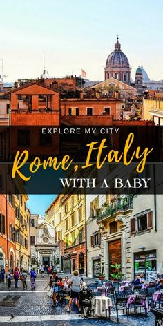 Rome with a baby | Insider Mum Marta explains how to still enjoy exploring the ancient city even with a baby in tow | Explore My City insider Guides on Our Globetrotters