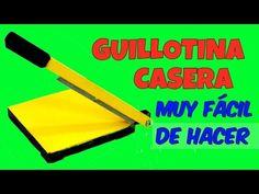COMO HACER UNA GUILLOTINA CASERA FACILMENTE Manualidades y Herramientas Faciles y Utiles - YouTube