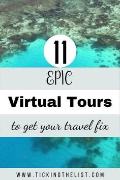 We're all missing travel these days but with these epic virtual tours you will feel like you're taking a vacation.