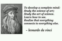 Leonardo da Vinci quote quotes Leonardo was devoted to the concept of all things, seen, unseen, being inextricably interconnected