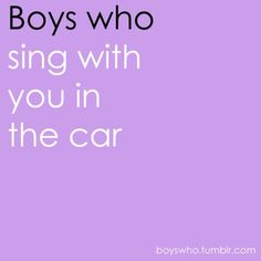 Boys/men who sing in the car