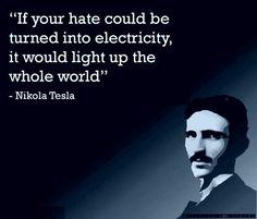 Nikola Tesla on hate Nikola Tesla Quotes, Nicolas Tesla, Quantum Physics, Physicist, Quotable Quotes, Spiritual Awakening, Decir No, Einstein, Knowledge