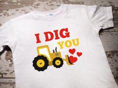 I Dig You Valentines Shirt