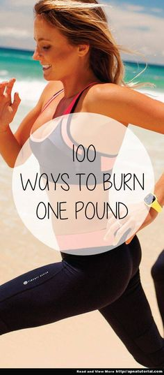 100 ways to burn one pound of fat with how much you need to do each exercise// In need of a detox? 10% off using our discount code 'Pin10' at www.ThinTea.com.au Get In Shape, Workout Tips, Fit Women, Fitness Tips, Everything, Olympics, Getting Fit, Fit Females, Athletic Women
