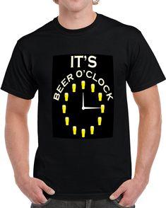 Its Beer Oclock  T Shirt