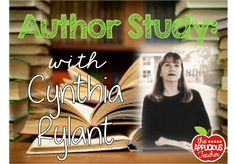 Cynthia Rylant- Author Study- What a great way to help kids understand the why and how authors write! Great lesson ideas and freebies too! #authorstudy #3rdgrade #authorspurpose  TheAppliciousTeacher.blogspot.com