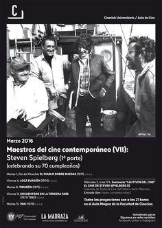 """""""Siempre he querido involucrar al público en mis películas lo más posible, de manera  que no lleguen a pensar que lo que hacen es simplemente estar sentados mirando una  pantalla"""". S. Spielberg. Cartel del Ciclo """"Maestros del cine contemporáneo (VII): Steven Spielberg (1ª parte) (celebrando su 70 cumpleaños). Marzo 2016. #CineClubUGR #MaestrosCineContemporáneo #CicloSpielberg"""