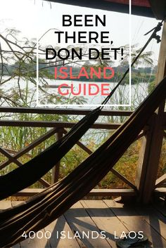 A guide to the chilled island of Don Det in the 4000 islands in #Laos
