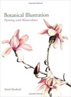 Botanical Illustration: Painting with Watercolours: Siriol Sherlock: 9780713490527: Books - Amazon.ca