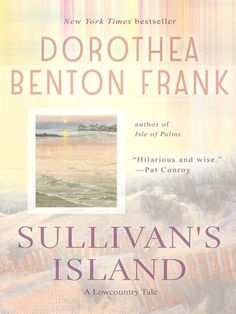 Sullivan's Island: A Lowcountry Tale I started reading her books that I missed. This is one of my favorites!! I love the history that is included.