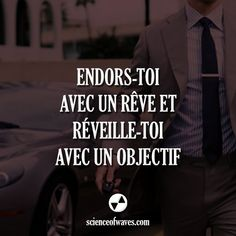 Endors-toi et avec un rêve et réveille-toi avec un objectif. - Tap the link now to Learn how I made it to 1 million in sales in 5 months with e-commerce! I'll give you the 3 advertising phases I did to make it for FRE Positive Mind, Positive Attitude, Positive Thoughts, Positive Quotes, Motto Quotes, Words Quotes, Good Sentences, French Quotes, Some Words