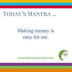 Today's #Mantra. . . Making money is easy for me. #affirmation #trainyourbrain #ltg Would you like these mantras in your email inbox? Click here: