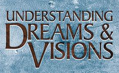 Register for Understanding Dreams & Visions John Paul Jackson, Understanding Dreams, Dream Symbols, Dreams And Visions, Online Classroom, Forms Of Communication, Ministry, Dreaming Of You, Meant To Be
