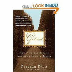 Gilded: How Newport Became America's Richest Resort [Paperback] Deborah Davis (Author)