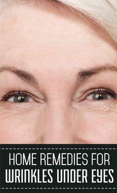 Home Remedies For Wrinkles Under Eyes - Medi Remedies
