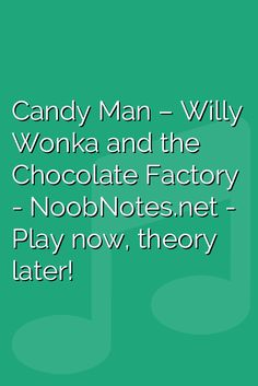 music notes for newbies: Candy Man – Willy Wonka & the Chocolate Factory. Play popular songs and traditional music with note letters for easy fun beginner instrument practice - great for flute, piccolo, recorder, piano and Piano Sheet Music Letters, Easy Sheet Music, Piano Music, Song Notes, Music Notes, Easy Piano Songs, Willy Wonka, Chocolate Factory, That's Entertainment