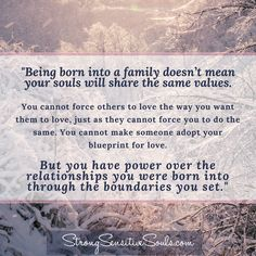 """You have power of the relationships you were born into through the boundaries you set."" StrongSensitiveSouls.com"