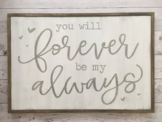 Distressed Wood Sign You will forever be my by juneandkatehome