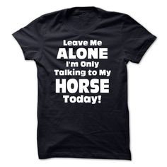 (Tshirt Like) Leave Me Alone Im Only Talking To My Horse Today Funny Tshirts [Tshirt Best Selling] Hoodies, Funny Tee Shirts