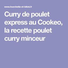 Curry de poulet express au Cookeo, la recette poulet curry minceur