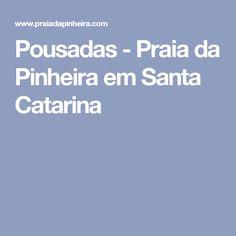 Pousadas - Praia da Pinheira em Santa Catarina