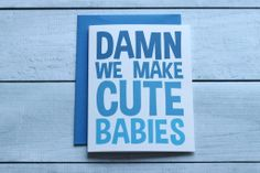 Great Father's Day card for a new dad (hopefully your partner...not your own dad.)