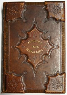 The front cover of the heavy duty 19th century binding found on the 1561 Basel edition of Georg Agricola's De re metallica