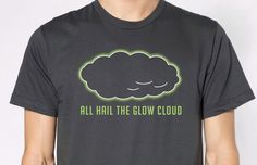 All Hail The Glow Cloud Shirt